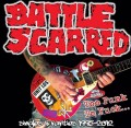 Battle Scarred – Too Punk To Fuck... (Singles & Rarities 1995-2012)