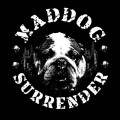 Maddog Surrender - Maddog Surrender