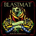 Blastmat - Broke Life, Working Class