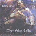 Brutal Attack - When Odin Calls
