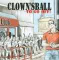 Clownsball ‎– To Go Off!