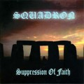 Squadron ‎– Suppression Of Faith