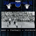Lucky Boneheads Crew 1912 - Beer - Football - Violence