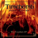 Timebomb - Streetcore - Rock 'N' Roll - The Freedom-EP