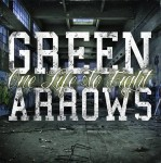 Green Arrows ‎– One Life To Fight digipak