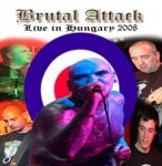 Brutal Attack  ‎– Live In Hungary 2008