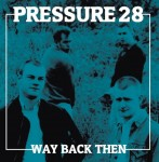 Pressure 28 ‎– Way Back Then