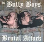 Brutal Attack & The Bully Boys - Anthems With An Attitude