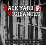 Backyard Vigilantes - For Those Who Still Resist