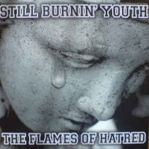 Still Burnin' Youth ‎– The Flames Of Hatred LP