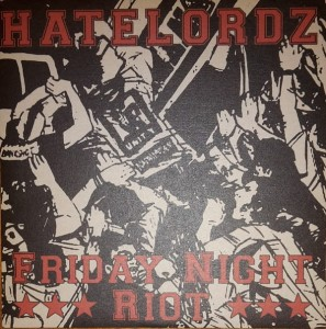 Hatelordz ‎– Friday Night Riot EP
