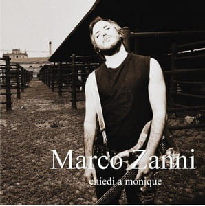 Marco Zanni  - Chiedi A Monique