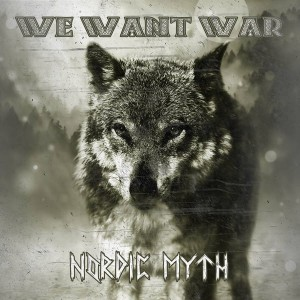 We Want War %E2%80%8E– Nordic Myth (1).jpg